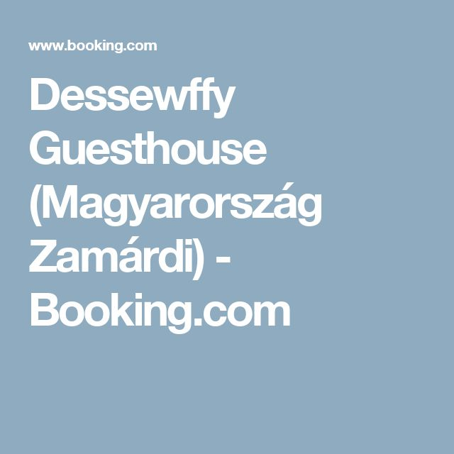 Dessewffy Guesthouse (Magyarország Zamárdi) - Booking.com