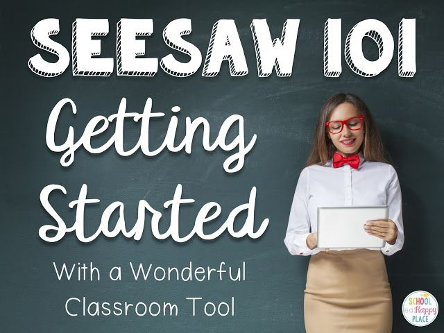 School Is a Happy Place: Seesaw 101:  Getting Started