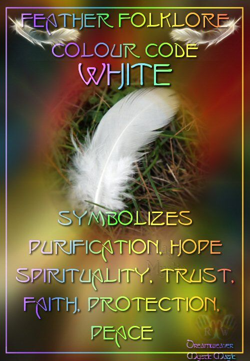 White Feather - Symbolizes purification, hope, spirituality, trust, faith, protection, peace