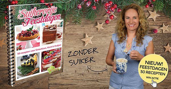 Doe mee en win het Suikervrije Feestdagen Receptenboek! Met wel 50 suikervrije recepten zit je natuurlijk gebakken met pakjesavond, Kerst en tijdens de jaarwisseling.