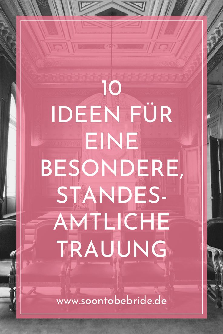 Standesamt: 10 Ideen für eine Trauung - bald Braut#bald #braut #eine #für #ideen #standesamt #trauung