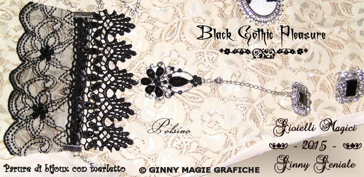 "Lace cuffs bracelet part of the very chic full set of bijoux and lace named: ""Black Gothic Pleasure"" handmade by Ginny Geniale, in nichel free metal, silver colour, black stones, rhinestones and ring.  Polsino bracciale che fa parte della Parure di bijoux e merletto elegantissima intitolata: ""Black Gothic Pleasure"" realizzata a mano da Ginny Geniale, in metallo anallergico color argento senza nichel, con pietre nere, strass e anello."