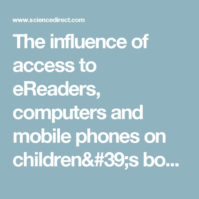 The influence of access to eReaders, computers and mobile phones on children's book reading frequency