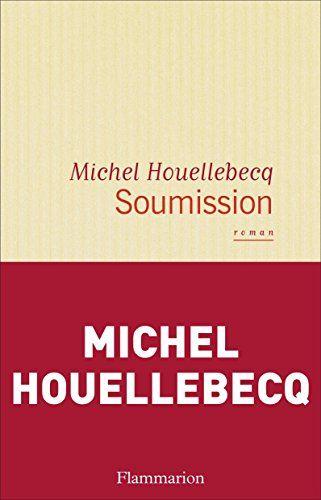 Amazon.fr - Soumission - Michel Houellebecq - Livres
