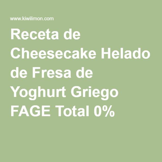 Receta de Cheesecake Helado de Fresa de Yoghurt Griego FAGE Total 0%
