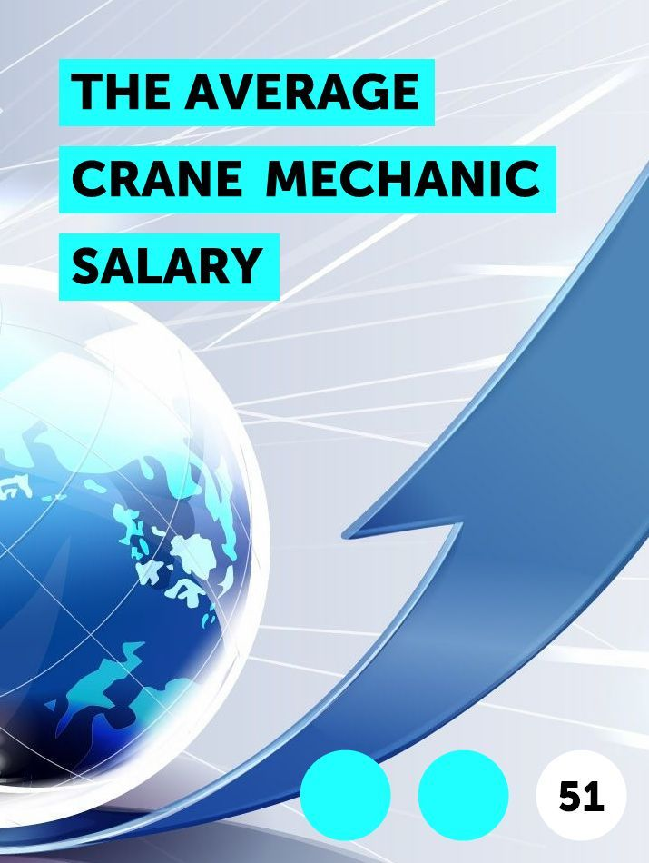 The Average Crane Mechanic Salary In 2020 Dividend Money Management Online Learning