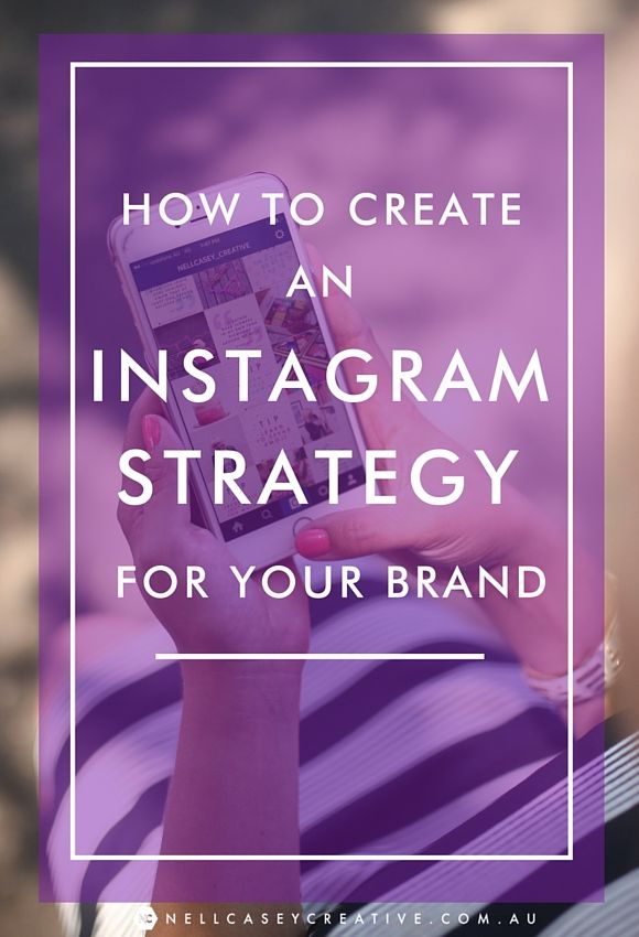 How to Create an Instagram Strategy For Your Brand