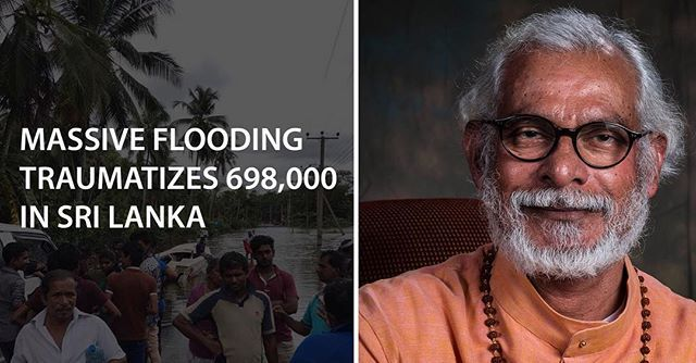 """""""It's overwhelming to think of the physical and internal grief more than 698,000 people are experiencing right now after they watched the floodwaters wash away their homes, their incomes and their loved ones. Will you please join me in praying for this situation? The people of Sri Lanka need your prayers to sustain them. … The greatest gift we can give those suffering right now is the knowledge that people worldwide care for them and will be there for them in their most desperate time of…"""