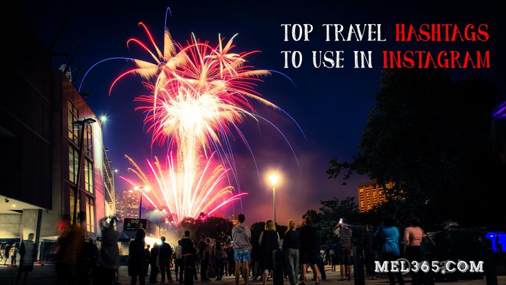 Top travel hashtags to use in Instagram