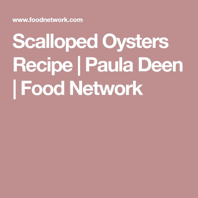 Scalloped Oysters Recipe | Paula Deen | Food Network