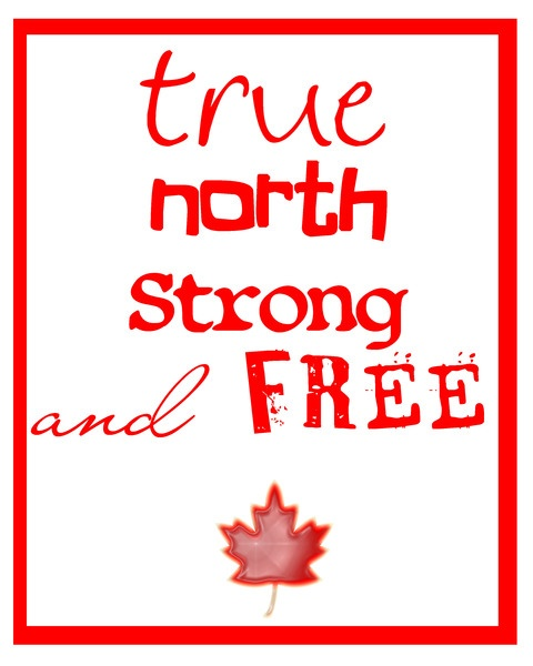 True north strong and free! Canada Day Printable #canadaday #canada