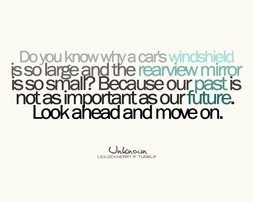 <3Rearview Mirrors, Moving On, Inspiration, Quotes, Keep Moving, Ahead, So True, Living, Moving Forward