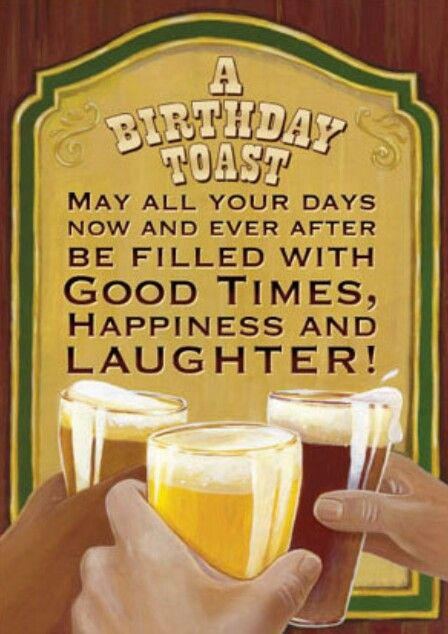 Birthday Greetings Happy Birthday Cards Images Birthday Cheers Happy Birthday Beer Images