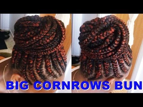 How To Make Big Cornrows Bun Tutorial Youtube