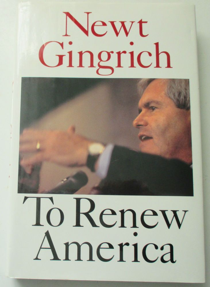 """NEWT GINGRICH, TO RENEW AMERICA""  SIGNED 1ST EDITION 1995"