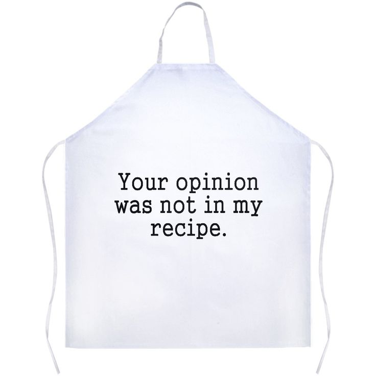Your Opinion Was Not In My Recipe White Apron | Sarcastic Me