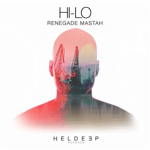 HI-LO — Renegade Mastah [Heldeep Records] :: Beatport