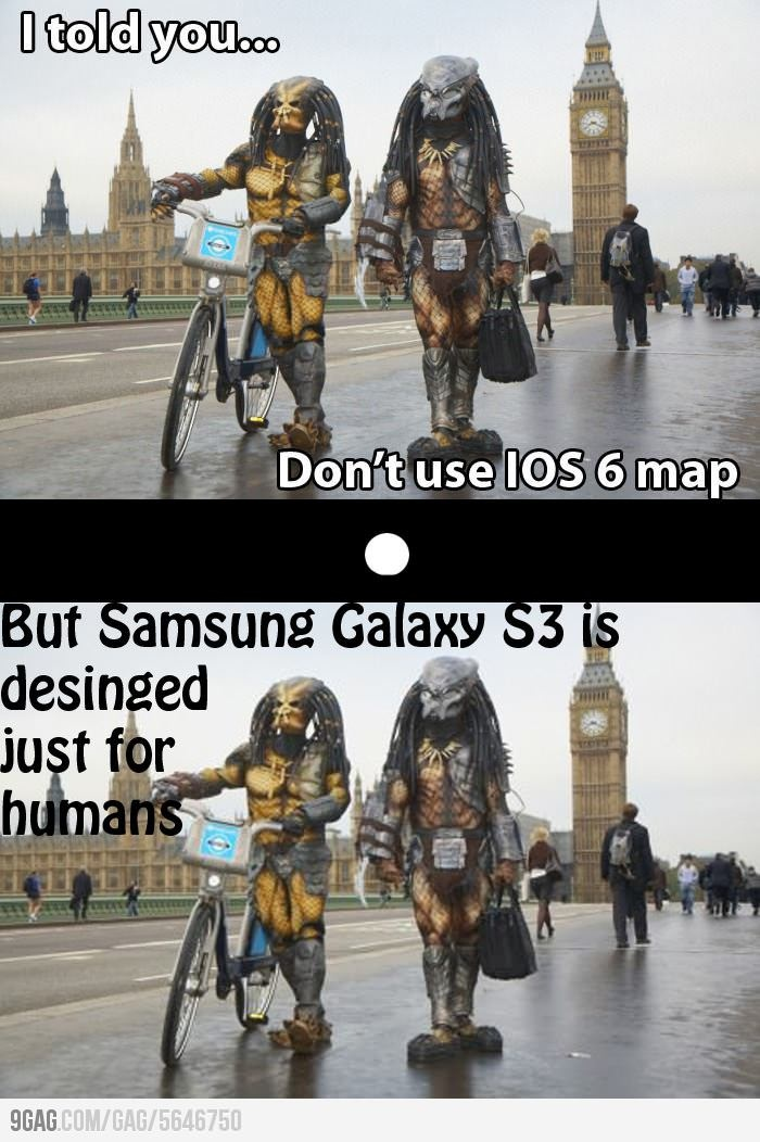 Well, at least SGS 3 has Google Maps.. *LOL