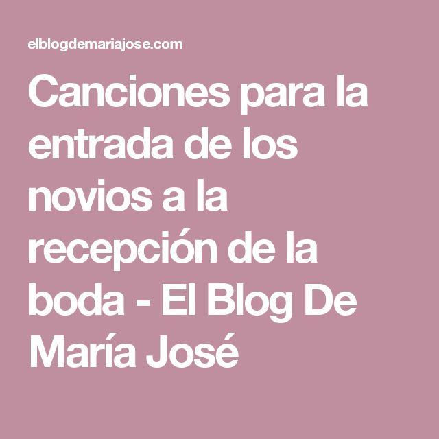 Canciones para la entrada de los novios a la recepción de la boda - El Blog De María José