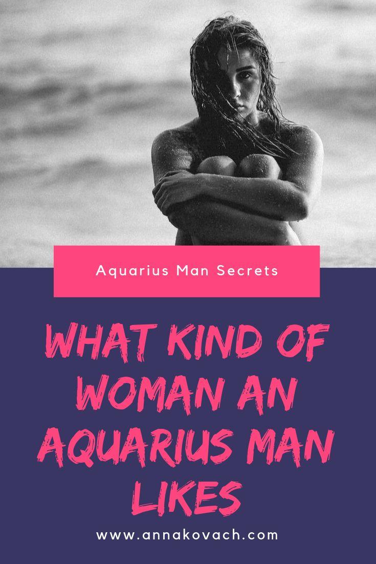 What Kind Of Woman An Aquarius Man Likes? | Aquarius men