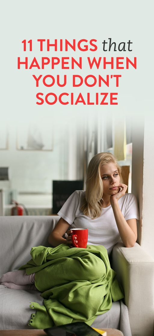 11 Things That Happen When You Don't Socialize