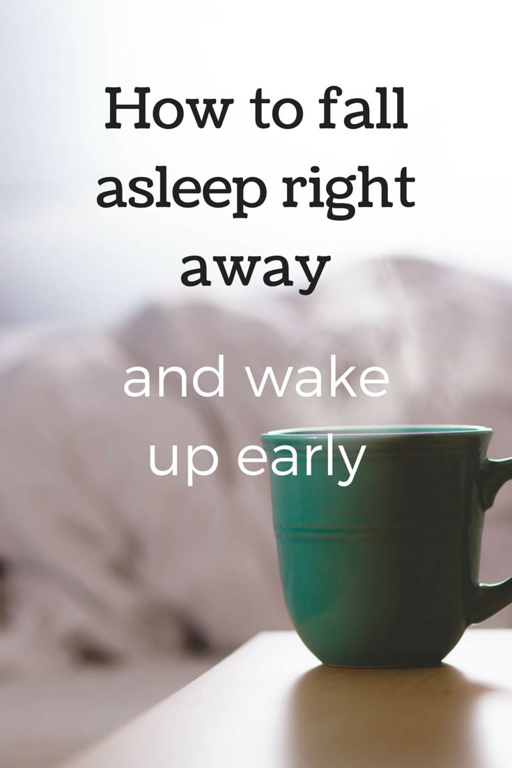 How To Fall Asleep Right Away And Wake Up Early