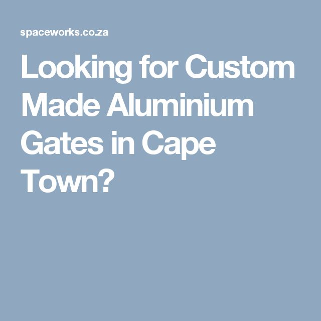 Looking for Custom Made Aluminium Gates in Cape Town?