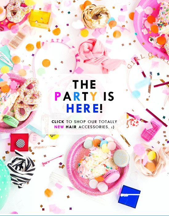 THE PARTY IS HERE! shop our totally NEW hair accessories