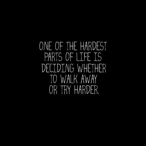 true.: Urban Walker, Challenge, My Life, Life Decisions, Well Said, Walking Away, Hmmm Yes, Worth It, Aint