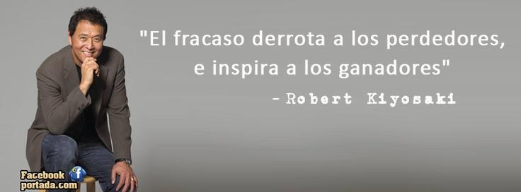 Frases de Robert Kiyosaki: El fracaso derrota a los perdedores, e inspira a los ganadores