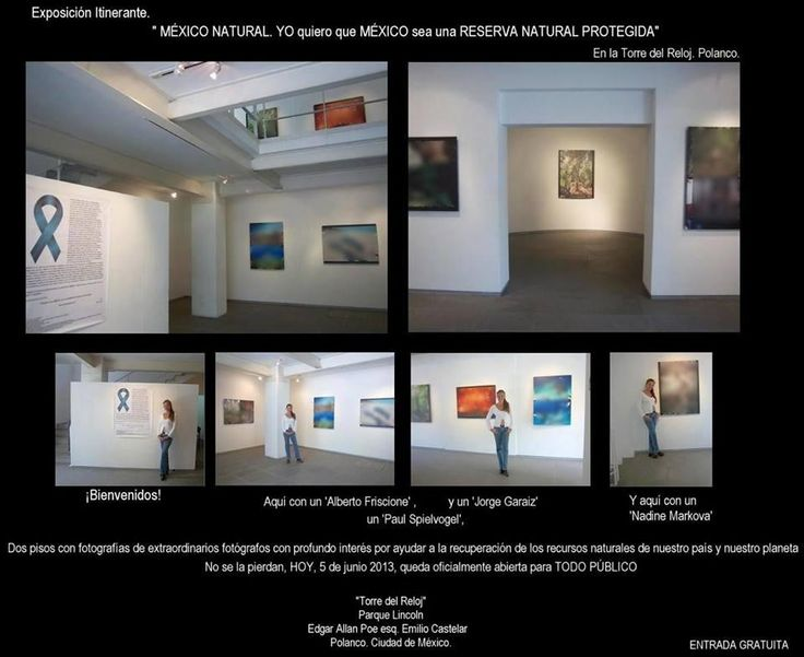 """""""Mexico Natural"""" exhibit at 'Tower of the Clock'.  Polanco, Mexico City .  June 2013. Photographer Nadine Markova, among others."""