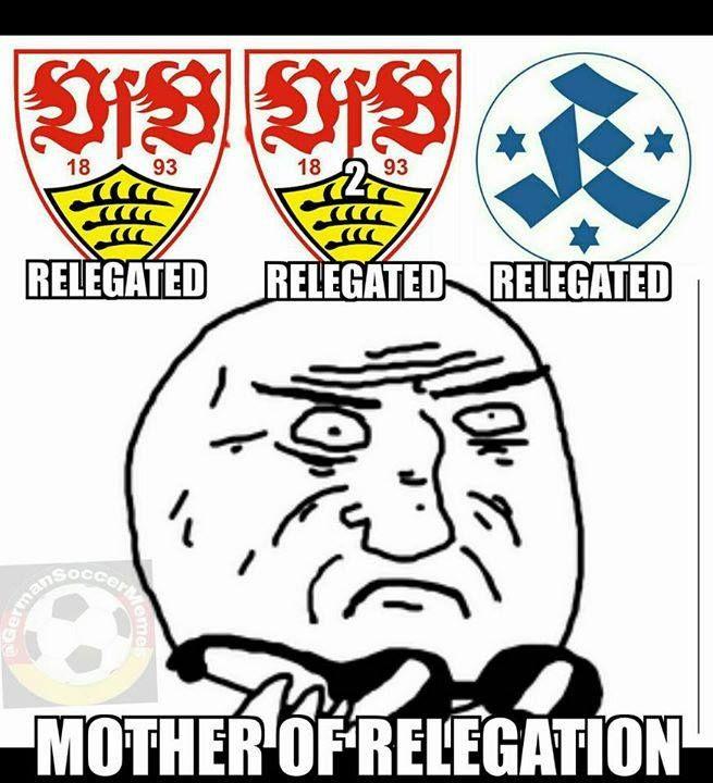VfB Stuttgart (relegated from Bundesliga) VfB Stuttgart II (relegated from 3rd Bundesliga) and Stuttgarter Kickers (relegated from 3rd Bundesliga) all got relegated today.