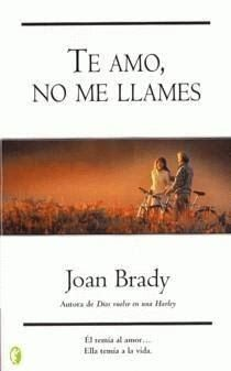 La Biblioteca Virtual de Mix Corp./Libros Gratis/Descargas de libro/gratis/free E-books: TE AMO NO ME LLAMES JOAN BRADY