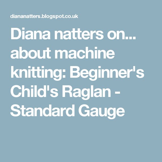 Diana natters on... about machine knitting: Beginner's Child's Raglan - Standard Gauge