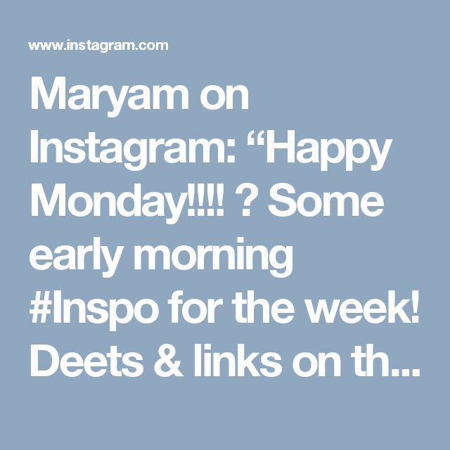"""Maryam on Instagram: """"Happy Monday!!!! 🎉 Some early morning #Inspo for the week! Deets & links on the blog!✨#ootd #aboutalook #mystyle #wiw"""""""