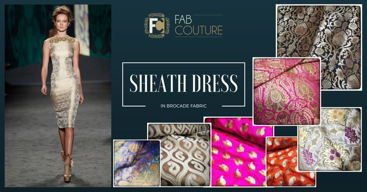 Sheath dress in brocade! http://blog.fabcouture.in/2016/01/18/brocade-in-your-wardrobe/