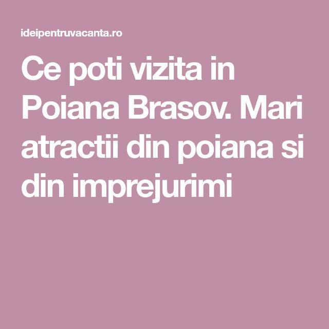 Ce poti vizita in Poiana Brasov. Mari atractii din poiana si din imprejurimi