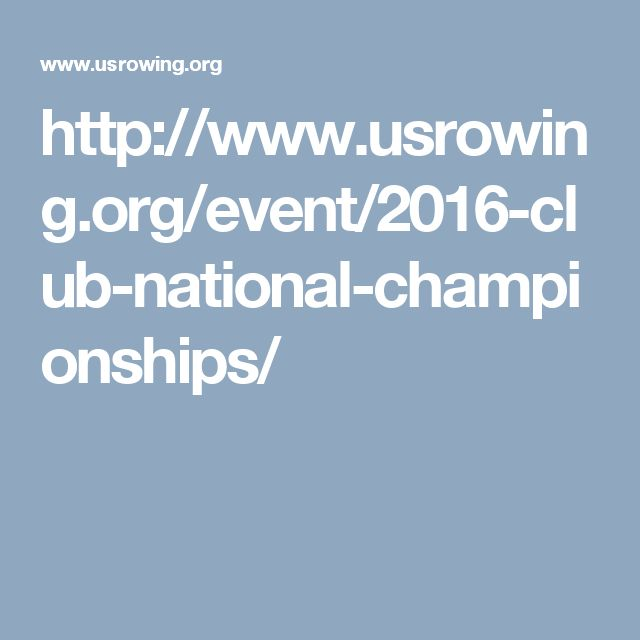 http://www.usrowing.org/event/2016-club-national-championships/