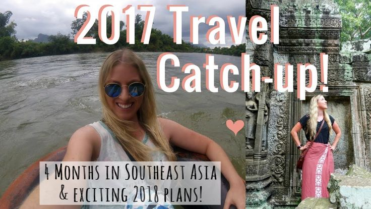 2017 Chatty Travels & Life Catch-up! | 4 Months in Southeast Asia Recap