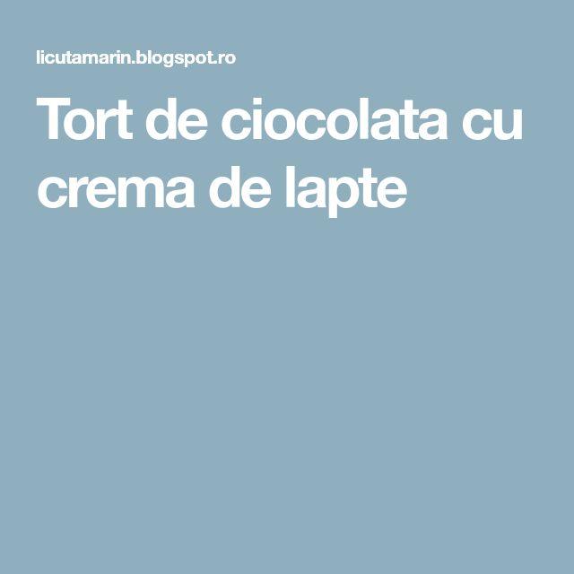 Tort de ciocolata cu crema de lapte