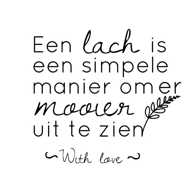 ~ A smile is a simple way to look more beautiful. Don't forget to visit: www.emilieslanguages.com or https://www.facebook.com/emilieslanguages #emilieslanguages #dutch #darwin