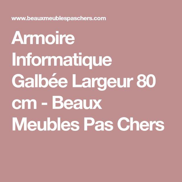 Armoire Informatique Galbée Largeur 80 cm - Beaux Meubles Pas Chers