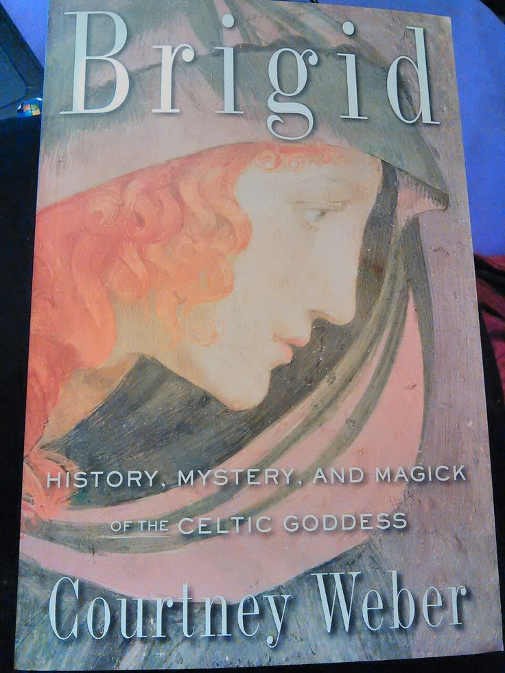 Brigid: History, Mystery and Magick of the Celtic Goddess by Courtney Weber