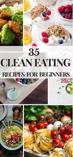 35 Clean Eating Recipes For Beginners Clean Eating is a healthy way to achieve your weight loss goals, but like most diets, you need a plan. Here's a few of my favorite tips and quick prep clean eating meals that are easy to make! Whether you're looking for clean eating breakfast, lunch, dinner, or even snack ideas, there is something for you on this list of healthy clean eating recipes. #cleaneating #cleaneatingrecipe #cleaneatingdietrecipes