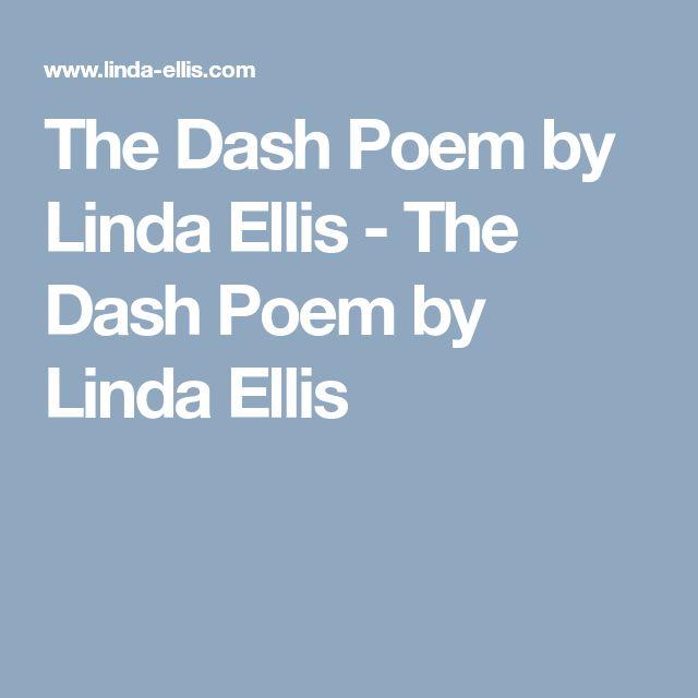 The Dash Poem by Linda Ellis - The Dash Poem by Linda Ellis