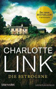 """Charlotte Links neuer Kriminalroman """"Die Betrogene"""""""