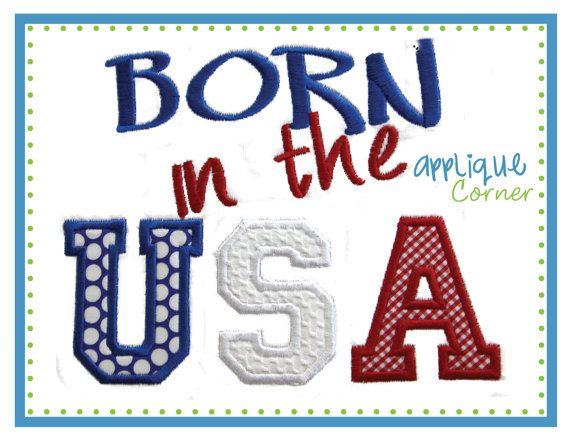603+4th+of+July+Born+in+the+USA+applique+by+AppliqueCornerDesign,+$4.00