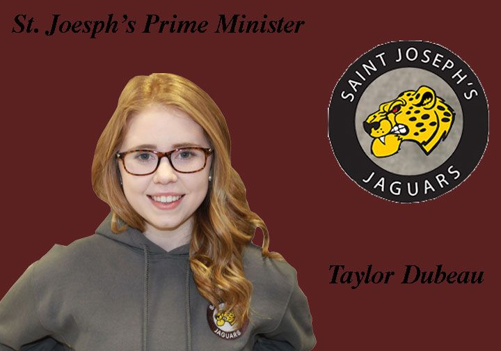 Our Prime Minister at St. Joesph's Catholic High School, Taylor Dubeau.