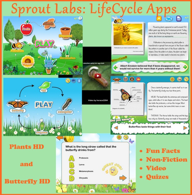 Amazing butterfly life cycle and plant life cycle apps.  Great for non-fiction learning or science learning. See Amy Anderson,  Lets Explore blog