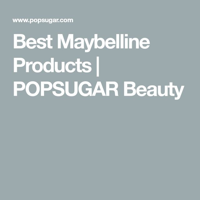 Best Maybelline Products | POPSUGAR Beauty